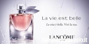 Lancôme La Vie est belle: omaggio da Sephora Milano/Roma -TERMINATI