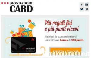 Richiedi la Mondadori card: 500 punti in regalo!